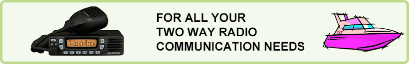 For all your two way radio communication needs